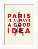 Paris is Always a Good Idea (Audrey Hepburn) Prints