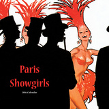Paris Showgirls - 2016 Calendar Calendars