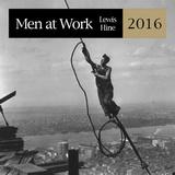 Lewis Hine  Men at Work - 2016 Calendar Calendars
