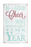 Be of Good Cheer Giclee Print by  Barn Owl Primitives