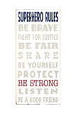 Super Hero Rules Giclee Print by  Barn Owl Primitives