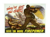 They've Got the Guts--Give 'Em More Firepower Plakaty