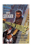 Across the Bridge, Rod Steiger, 1957 Posters