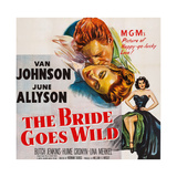 The Bride Goes Wild, from Top: Van Johnson, June Allyson, Arlene Dahl, 1948 Posters