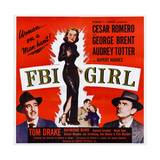 Fbi Girl, Left: Cesar Romero; Center: Audrey Totter; Right: George Brent, 1951 Print