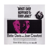 What Ever Happened to Baby Jane, from Left: Bette Davis, Joan Crawford, 1962 Posters