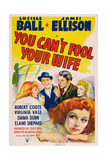 You Can't Fool Your Wife, Background Left and Front: Lucille Ball, 1940 Giclee Print