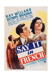 Say it in French, from Left: Irene Hervey, Ray Milland, Olympe Bradna,1938 Posters
