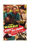 Across the Rio Grande, Top from Left: Dub Taylor, Jimmy Wakely, Reno Browne, 1949 Prints