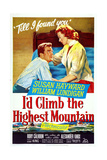 I'D Climb the Highest Mountains, from Left: William Lundigan, Susan Hayward, 1951 Print