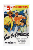 Come On, Cowboys, from Left: Robert Livingston, Ray Corrigan, Max Terhune, 1937 Print