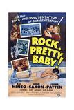 Rock, Pretty Baby!, John Saxon, Sal Mineo, Luana Patten, 1956 Posters