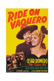 Ride on Vaquero, from Left: Cesar Romero, Mary Beth Hughes, 1941 Print