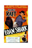 Loan Shark Top Right: George Raft, 1952 Prints