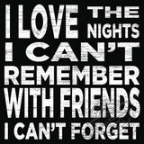 Love The Nights I Can't Remember Targa di legno