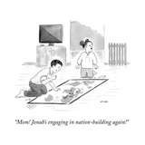 """""""Mom! Jonah's engaging in nation-building again!"""" - New Yorker Cartoon Premium Giclee Print by Emily Flake"""