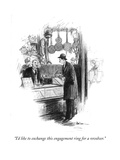 """I'd like to exchange this engagement ring for a revolver."" - New Yorker Cartoon Premium Giclee Print by R. Van Buren"