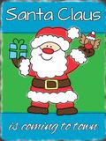 Santa Claus is Coming To Town Blikskilt
