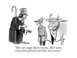 """These are magic beans, my boy. Their value comes from growth and scale, n…"" - New Yorker Cartoon Premium Giclee Print by Kaamran Hafeez"