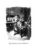 """Just you leave it to me, Herbert."" - New Yorker Cartoon Premium Giclee Print by William Steig"