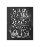 I Will Give Thanks To The Lord With My Whole Heart Giclee Print