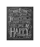 Now & Then It's Good To Pause In Our Pursuit Of Happiness... Giclee Print