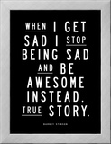 When I Get Sad (Barney Stinson) Prints