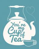 You're My Cup Of Tea Kunstdrucke von Sasha Blake
