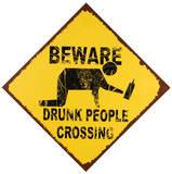 Drunk People Warning Tin Sign