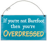 Overdressed Wood Sign