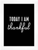 Today I Am Thankful Print
