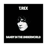 T. Rex - Dandy in the Underworld 1977 Posters by  Epic Rights