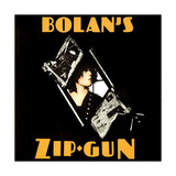 T. Rex - Bolan's Zip Gun 1975 Posters by  Epic Rights