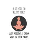 Wine and Yoga Poster von Jan Weiss