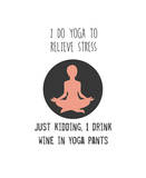 Wine and Yoga Posters by Jan Weiss