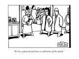 """It's less a funeral and more a celebration of his death."" - New Yorker Cartoon Premium Giclee Print by Bruce Eric Kaplan"