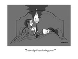 """Is the light bothering you?"" - New Yorker Cartoon Premium Giclee Print by Alex Gregory"