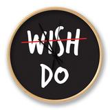 Wish. Do. Horloge