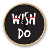 Wish. Do. Klok