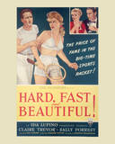 Hard, Fast and Beautiful! Posters
