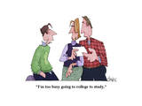 """I'm too busy going to college to study."" - Cartoon Premium Giclee Print by William Haefeli"