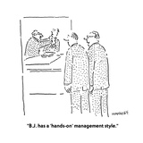 """""""B.J. has a 'hands-on' management style."""" - Cartoon Premium Giclee Print by Robert Mankoff"""