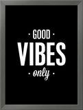 Good Vibes Only Prints by Brett Wilson