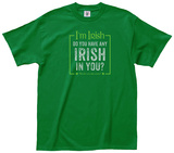 Irish in You Tee Shirts