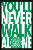 Celtic - You'll never walk alone Posters