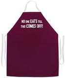 No One Eats Till Apron Apron