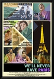 We'll Never Have Paris Posters