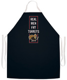 Real Men Fry Turkeys Apron Apron