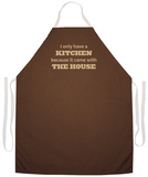 I Only Have A Kitchen Apron Apron