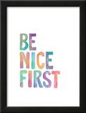 Be Nice First Prints by Brett Wilson